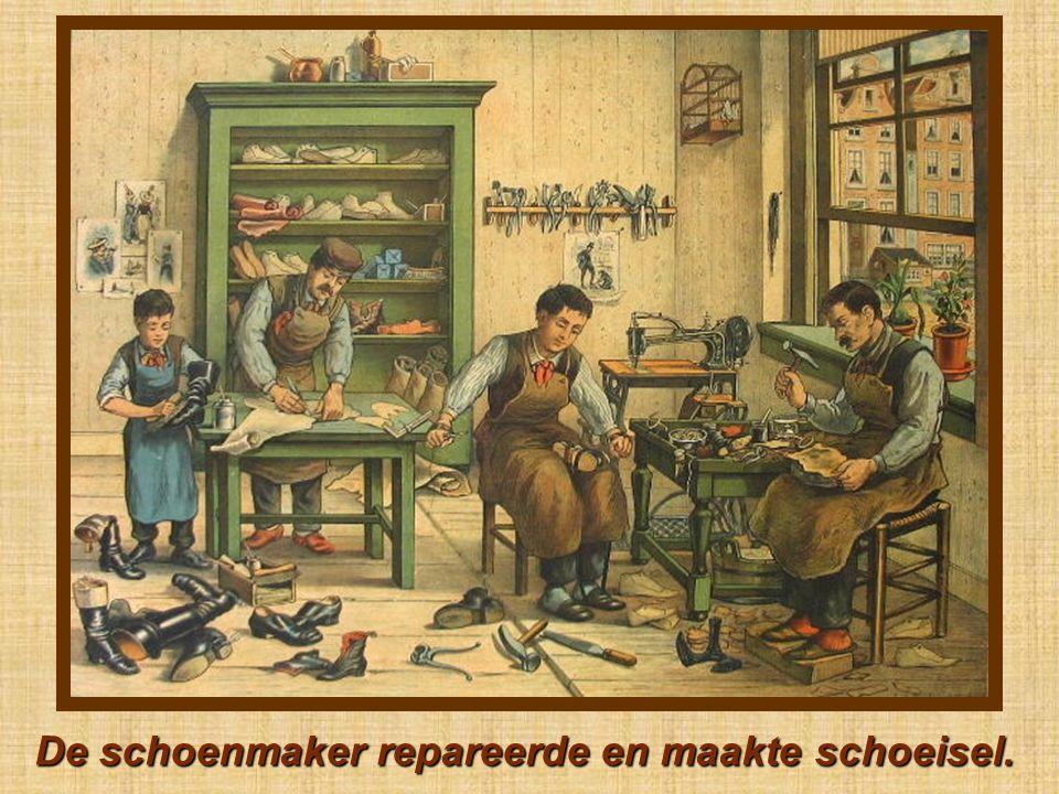 De schoenmaker repareerde en maakte schoeisel.