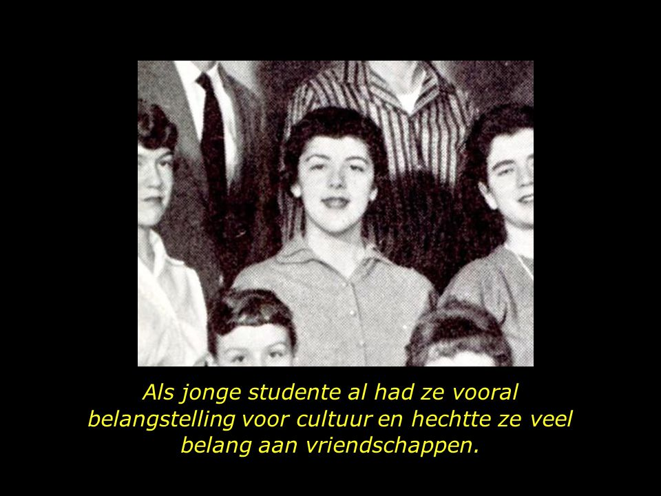 Als jonge studente al had ze vooral belangstelling voor cultuur en hechtte ze veel belang aan vriendschappen.