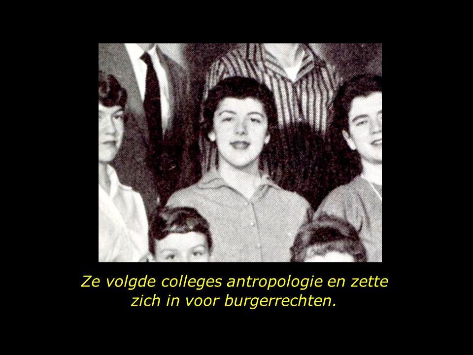 Ze volgde colleges antropologie en zette zich in voor burgerrechten.