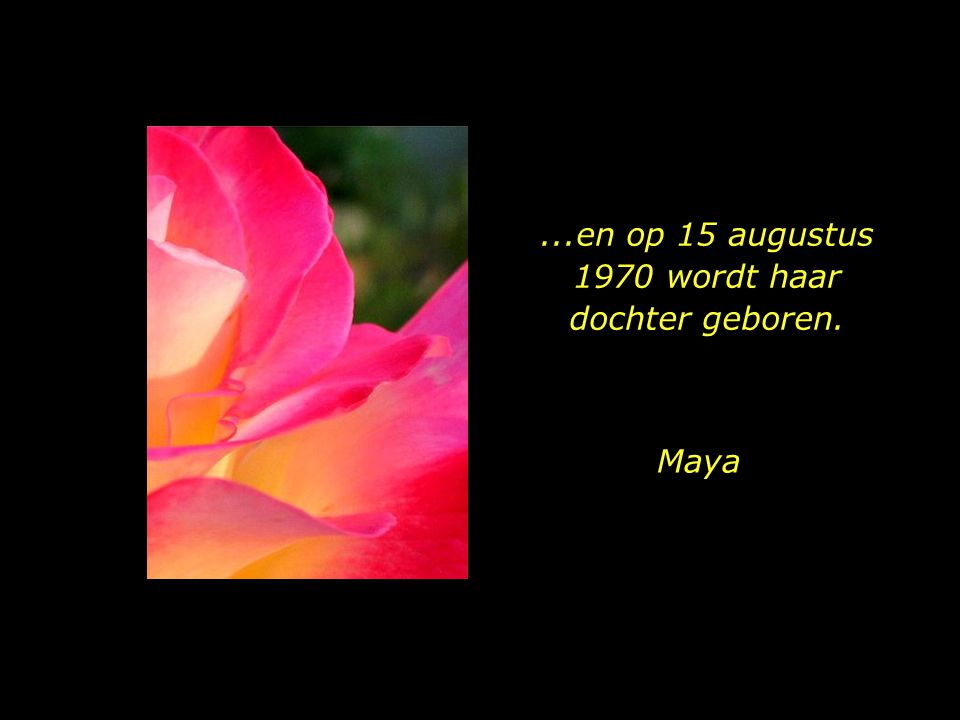 ...en op 15 augustus 1970 wordt haar dochter geboren.