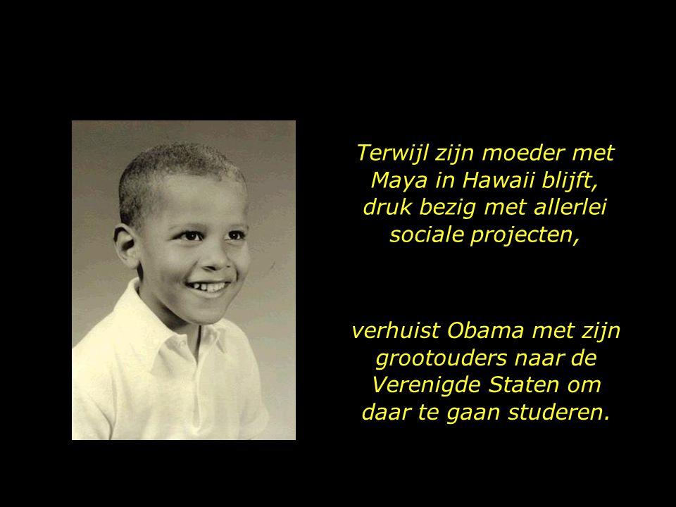 Terwijl zijn moeder met Maya in Hawaii blijft, druk bezig met allerlei sociale projecten,