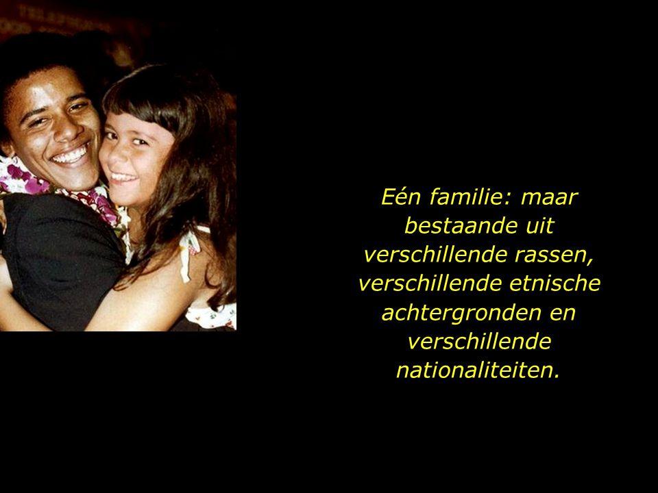 Eén familie: maar bestaande uit verschillende rassen, verschillende etnische achtergronden en verschillende nationaliteiten.