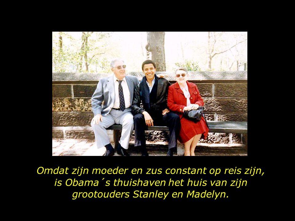 Omdat zijn moeder en zus constant op reis zijn, is Obama´s thuishaven het huis van zijn grootouders Stanley en Madelyn.