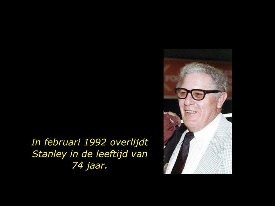 In februari 1992 overlijdt Stanley in de leeftijd van 74 jaar.