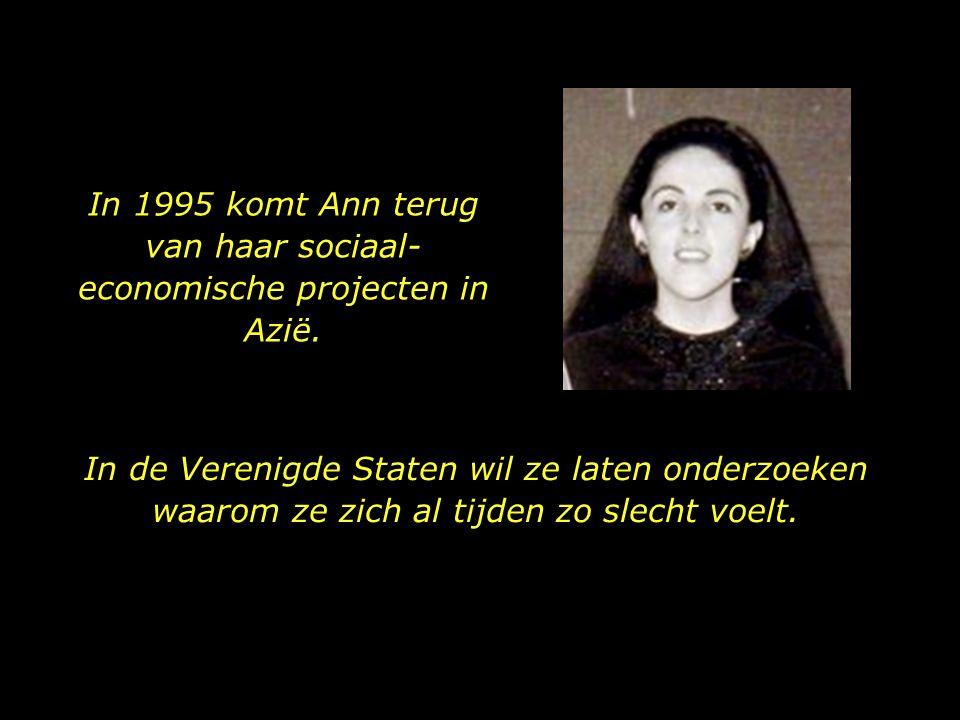 In 1995 komt Ann terug van haar sociaal-economische projecten in Azië.