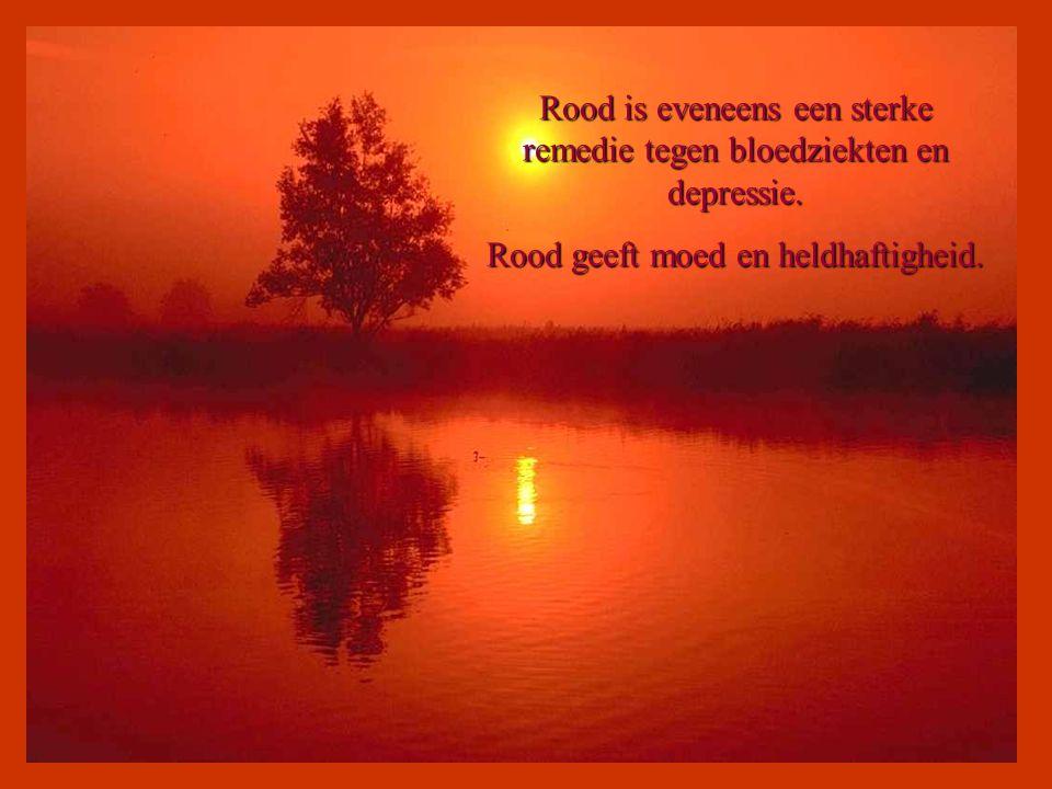 Rood is eveneens een sterke remedie tegen bloedziekten en depressie.
