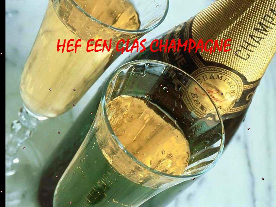 HEF EEN GLAS CHAMPAGNE