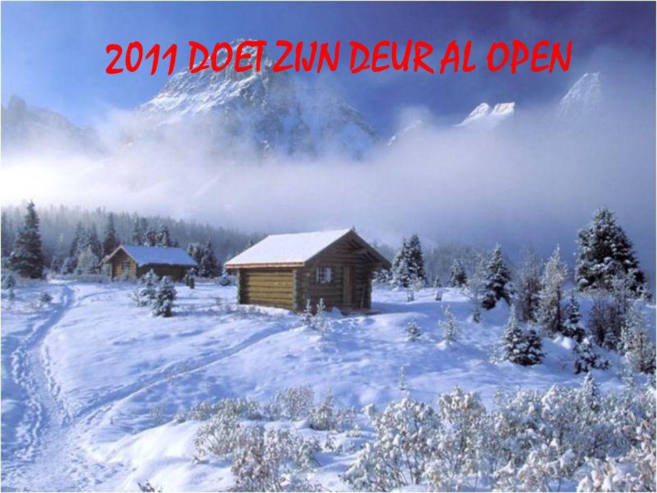 2011 DOET ZIJN DEUR AL OPEN