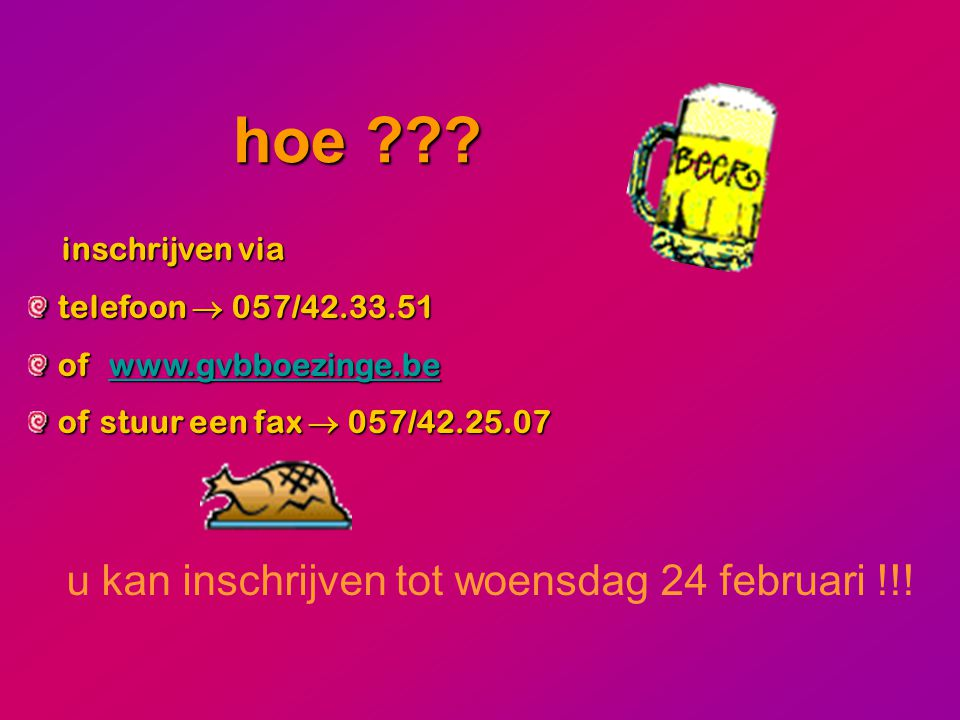 hoe u kan inschrijven tot woensdag 24 februari !!! inschrijven via