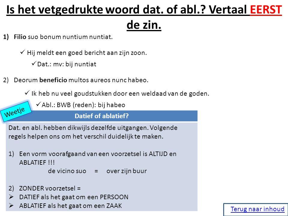 Is het vetgedrukte woord dat. of abl. Vertaal EERST de zin.
