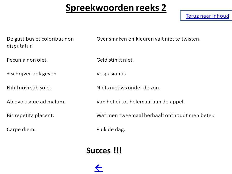 Spreekwoorden reeks 2 Succes !!! ← Terug naar inhoud