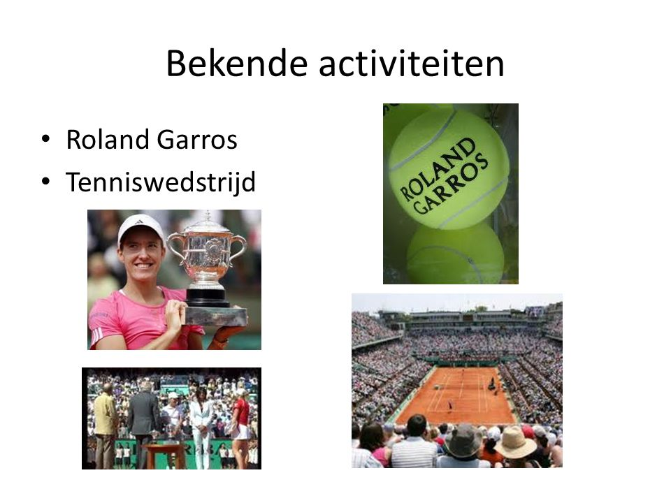 Bekende activiteiten Roland Garros Tenniswedstrijd