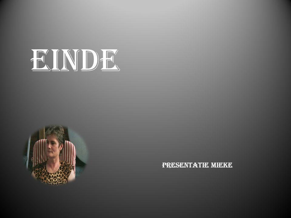 Einde Presentatie Mieke