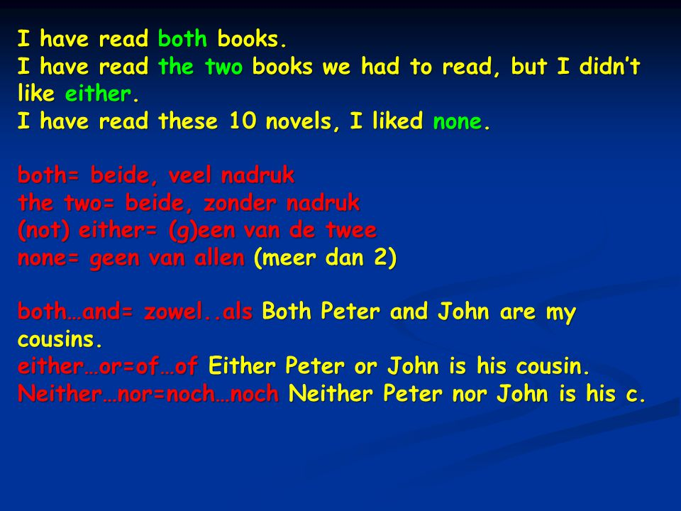 I have read both books. I have read the two books we had to read, but I didn't like either. I have read these 10 novels, I liked none.