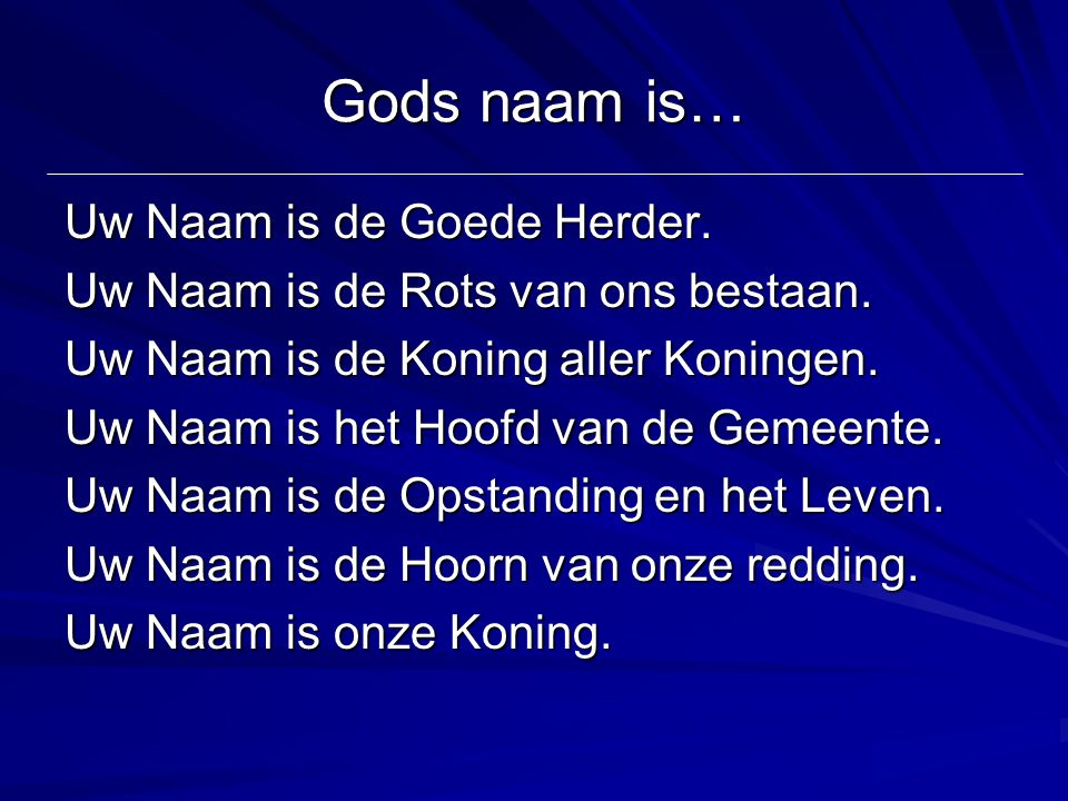 Gods naam is… Uw Naam is de Goede Herder.
