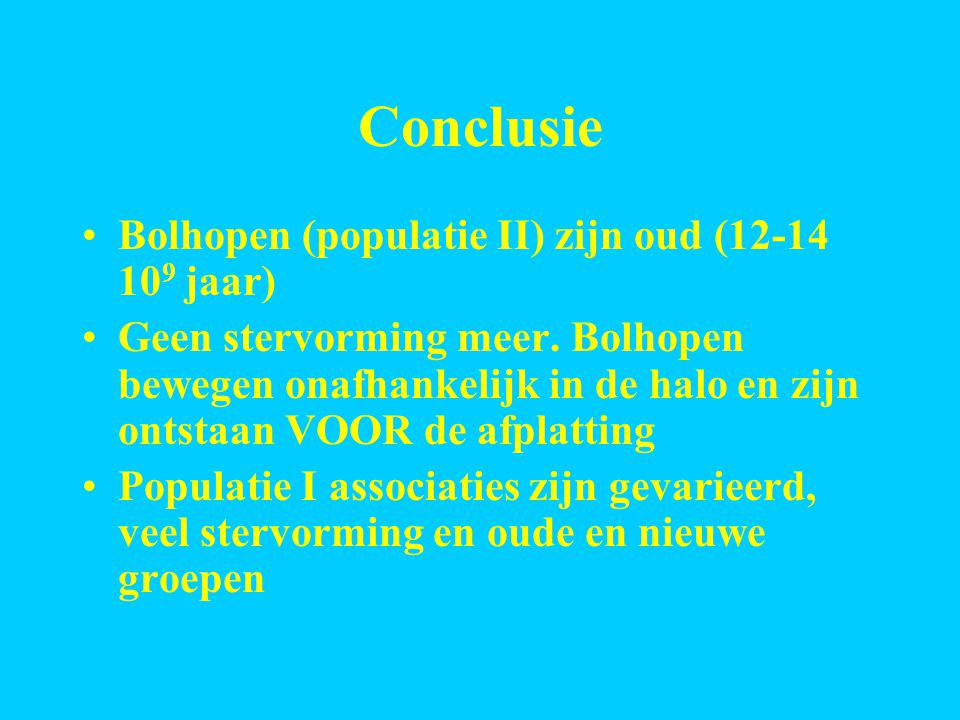 Conclusie Bolhopen (populatie II) zijn oud (12-14 109 jaar)