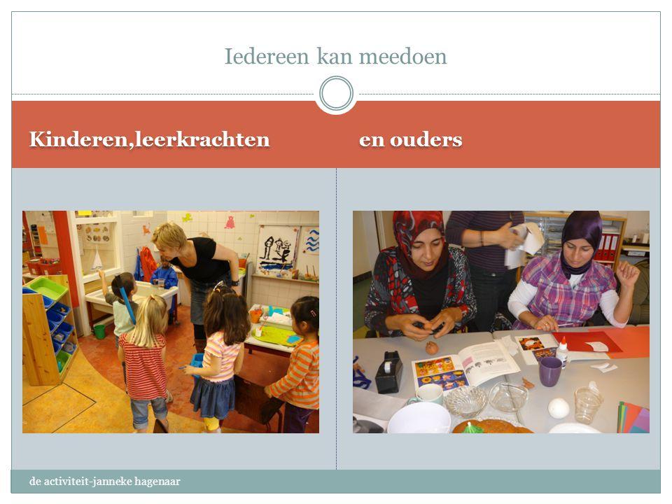 Iedereen kan meedoen Kinderen,leerkrachten en ouders