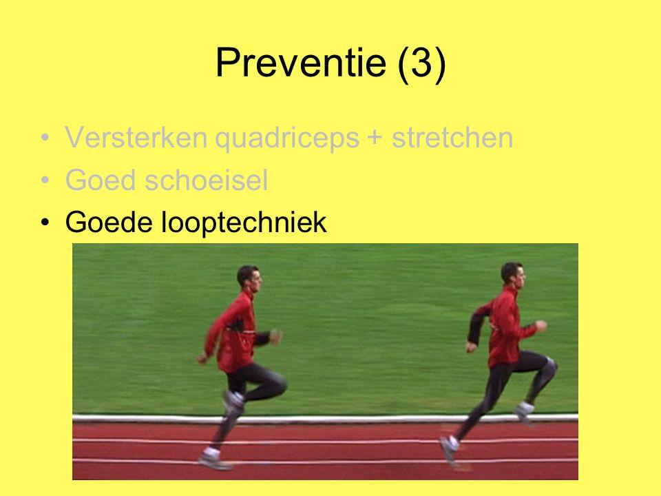 Preventie (3) Versterken quadriceps + stretchen Goed schoeisel