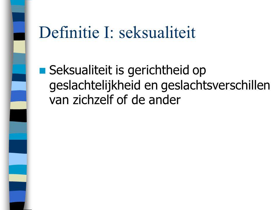 Definitie I: seksualiteit