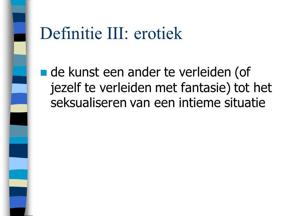 Definitie III: erotiek