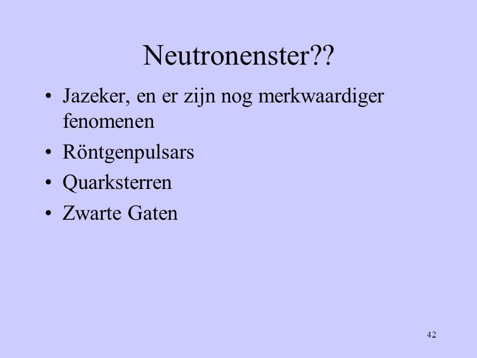Neutronenster Jazeker, en er zijn nog merkwaardiger fenomenen
