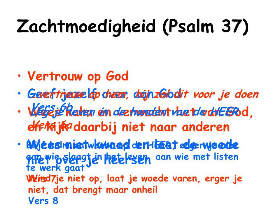 Zachtmoedigheid (Psalm 37)