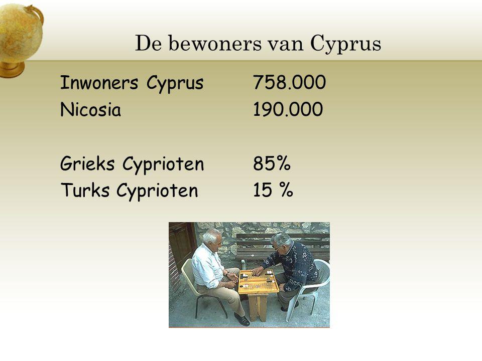 De bewoners van Cyprus Inwoners Cyprus 758.000 Nicosia 190.000