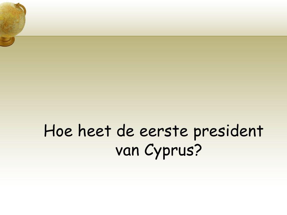 Hoe heet de eerste president van Cyprus