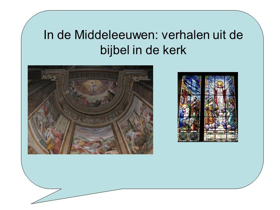 In de Middeleeuwen: verhalen uit de bijbel in de kerk