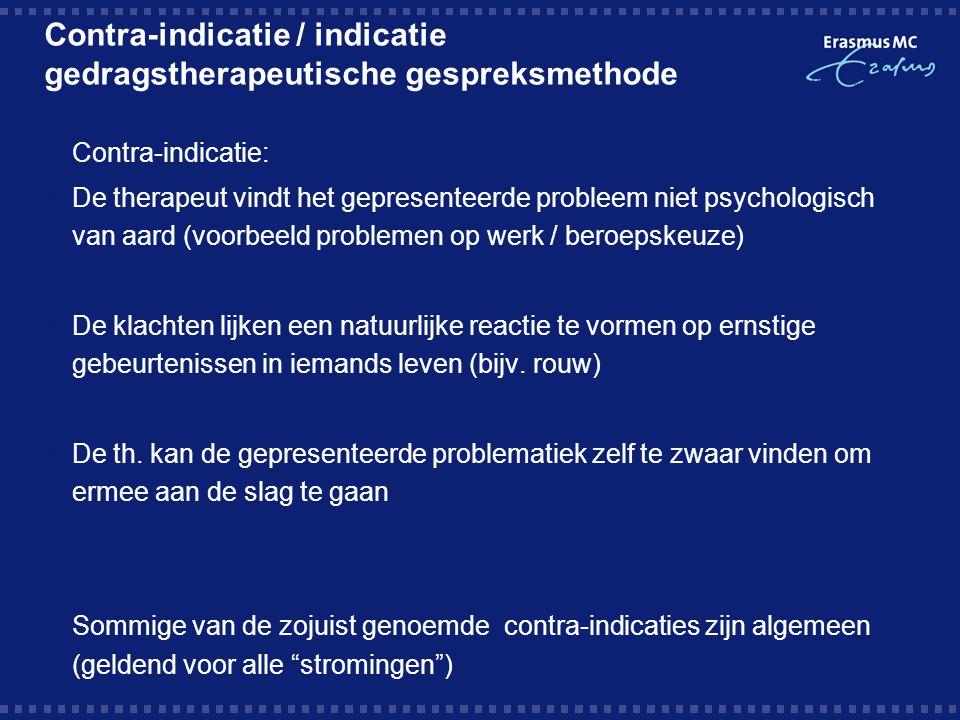 Contra-indicatie / indicatie gedragstherapeutische gespreksmethode