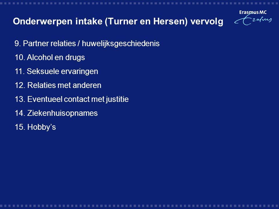 Onderwerpen intake (Turner en Hersen) vervolg