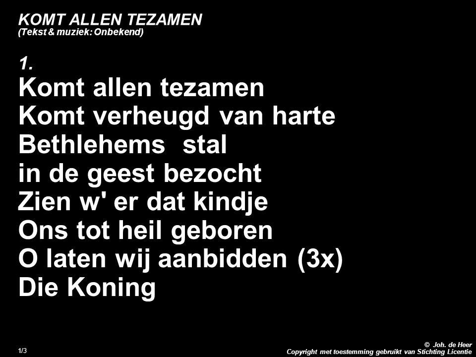 KOMT ALLEN TEZAMEN (Tekst & muziek: Onbekend)