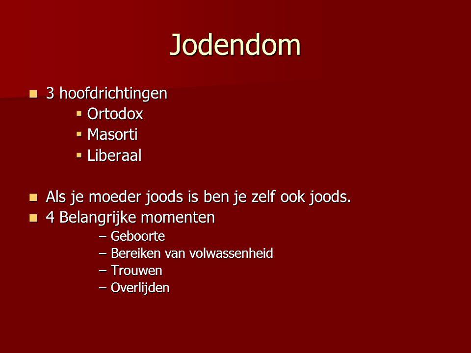 Jodendom 3 hoofdrichtingen Ortodox Masorti Liberaal
