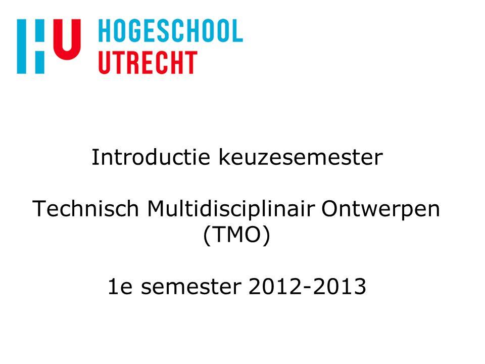 1 Introductie eerste jaarsstudenten 2007. 27-01-12. Introductie keuzesemester Technisch Multidisciplinair Ontwerpen (TMO) 1e semester 2012-2013.