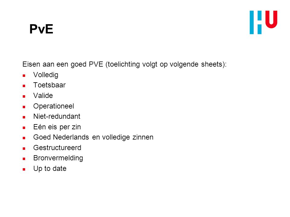 PvE Eisen aan een goed PVE (toelichting volgt op volgende sheets):