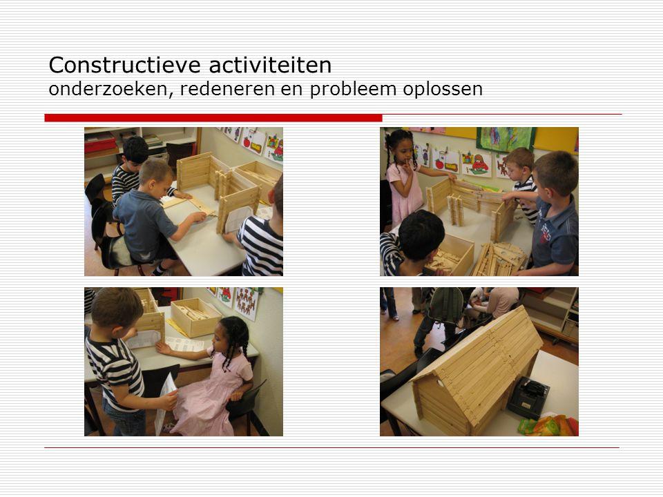 Constructieve activiteiten onderzoeken, redeneren en probleem oplossen