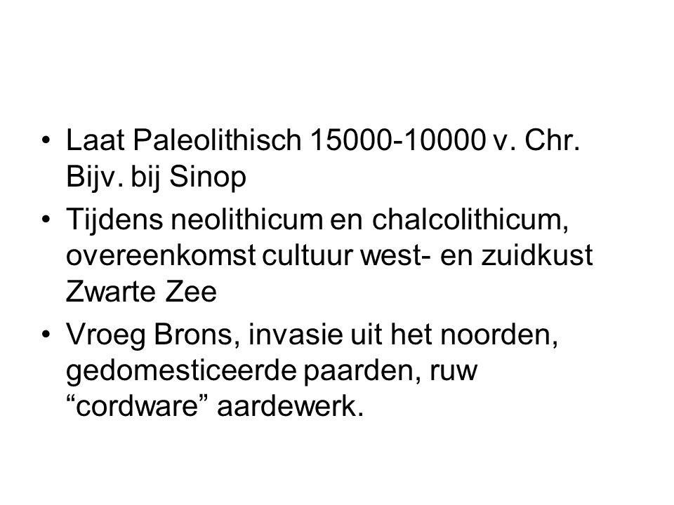 Laat Paleolithisch 15000-10000 v. Chr. Bijv. bij Sinop