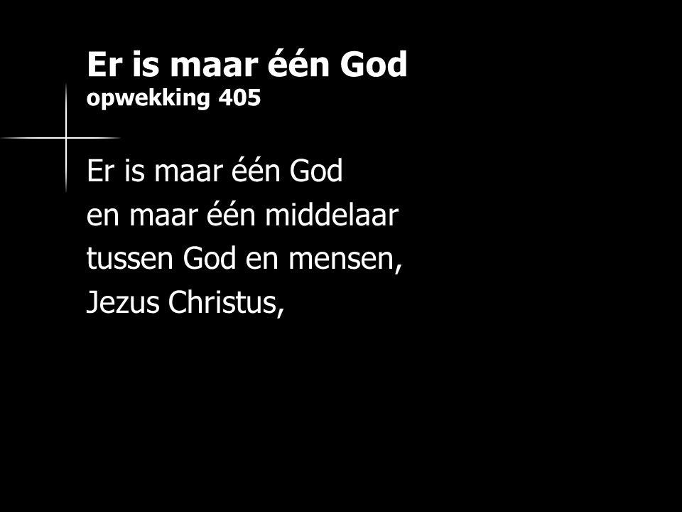 Er is maar één God opwekking 405