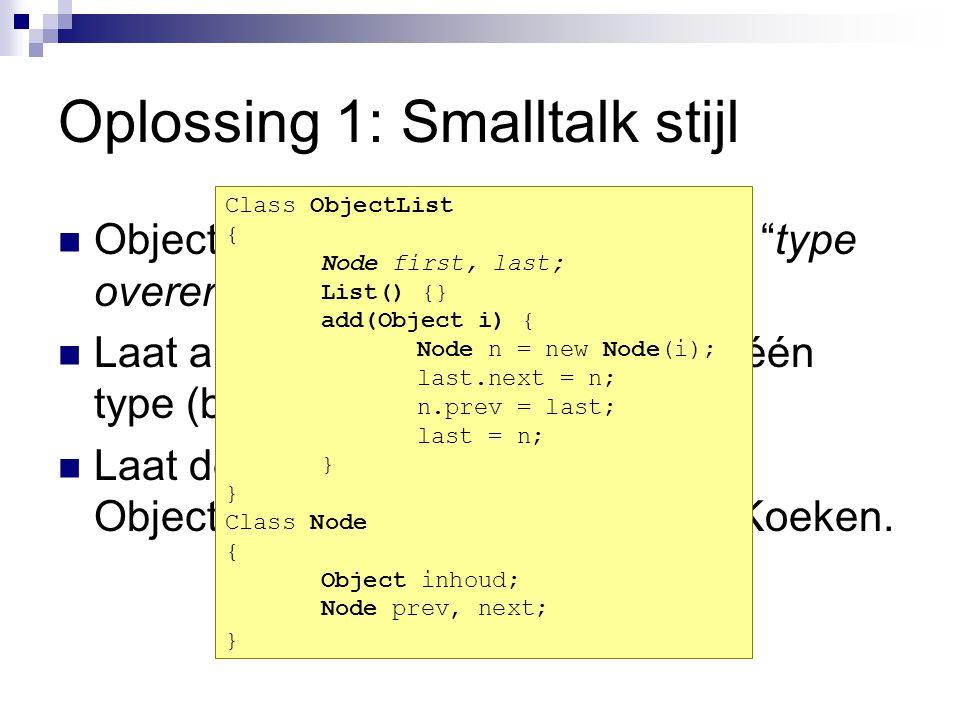 Oplossing 1: Smalltalk stijl