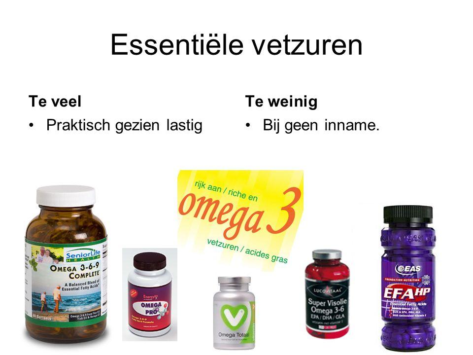 Essentiële vetzuren Te veel Te weinig Praktisch gezien lastig