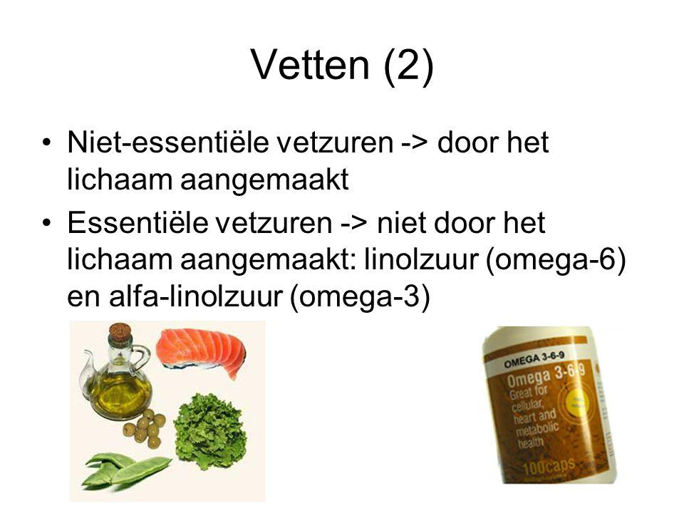 Vetten (2) Niet-essentiële vetzuren -> door het lichaam aangemaakt