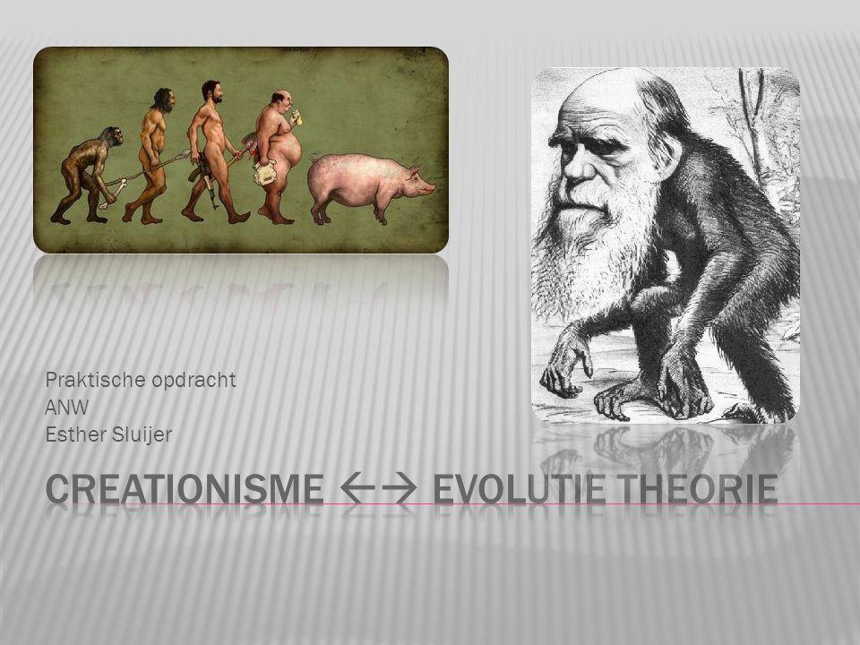 Creationisme  Evolutie theorie