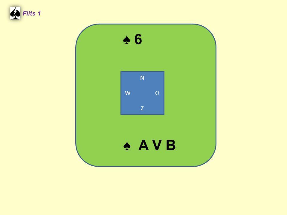 ♠ 6 Flits 1 N W O Z ♠ A V B
