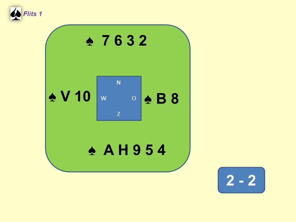 ♠ 7 6 3 2 Flits 1 V N W O Z ♠ V 10 ♠ B 8 ♠ A H 9 5 4 2 - 2