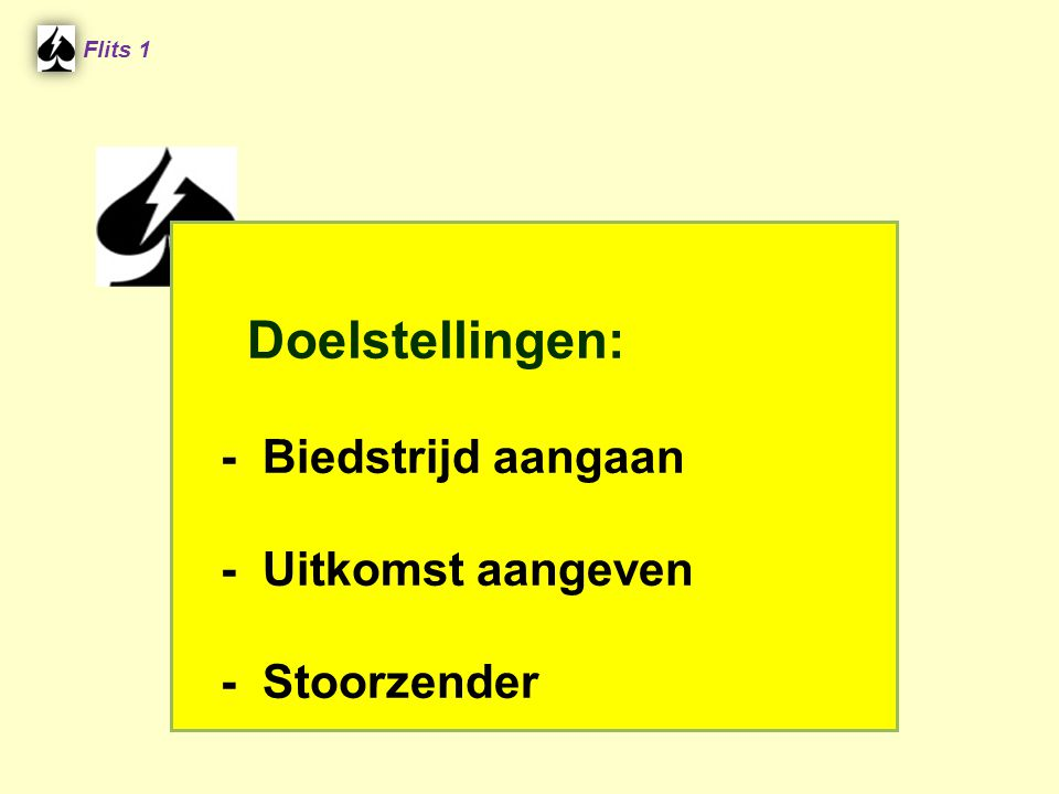 Doelstellingen: - Biedstrijd aangaan - Uitkomst aangeven - Stoorzender