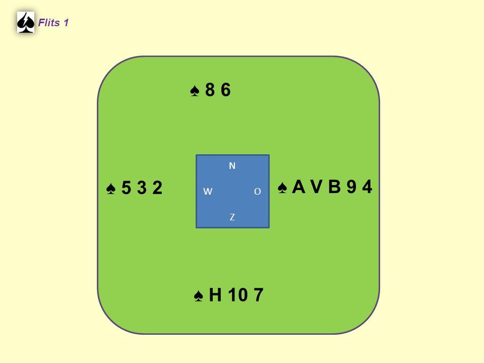 Flits 1 ♠ 8 6 N W O Z ♠ 5 3 2 ♠ A V B 9 4 ♠ H 10 7