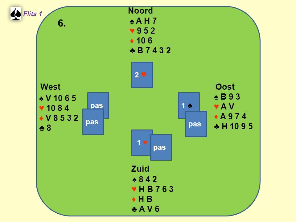 West Noord 6. Zuid ♠ A H 7 ♥ 9 5 2 ♦ 10 6 ♣ B 7 4 3 2 ♠ B 9 3