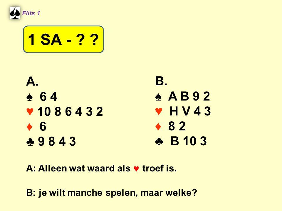 Flits 1 1 SA - A. ♠ 6 4. ♥ 10 8 6 4 3 2. ♦ 6. ♣ 9 8 4 3. B. ♠ A B 9 2. ♥ H V 4 3. ♦ 8 2.