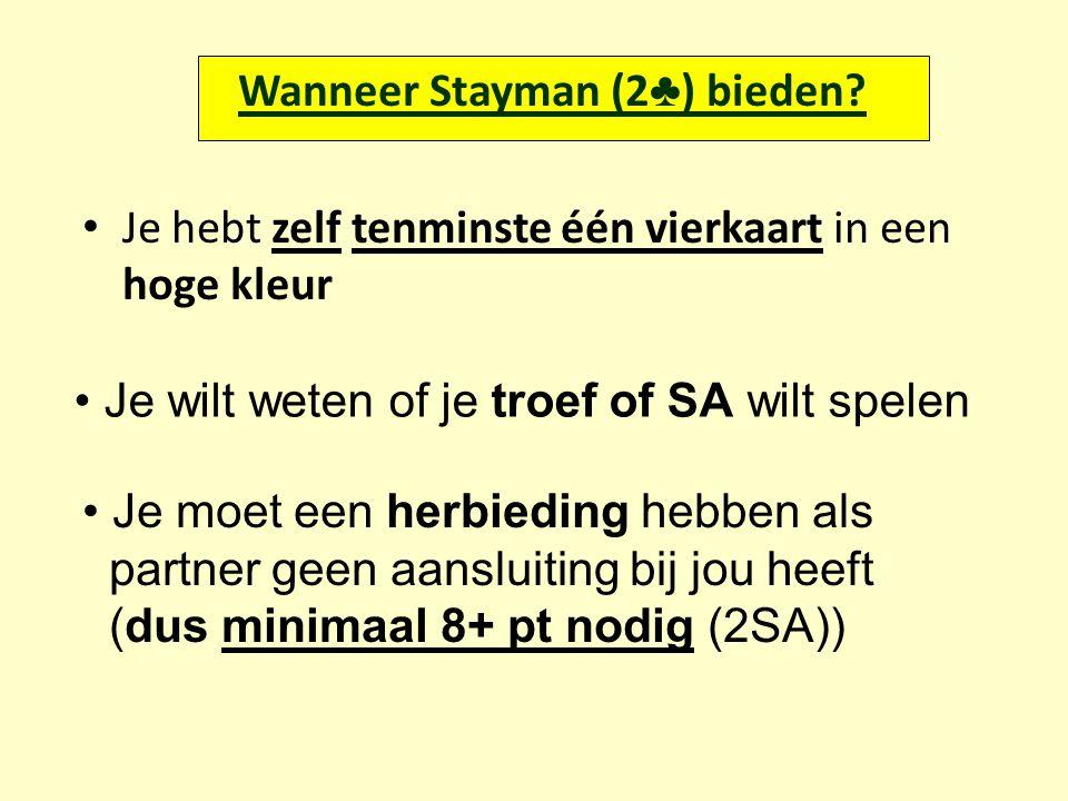 Wanneer Stayman (2♣) bieden