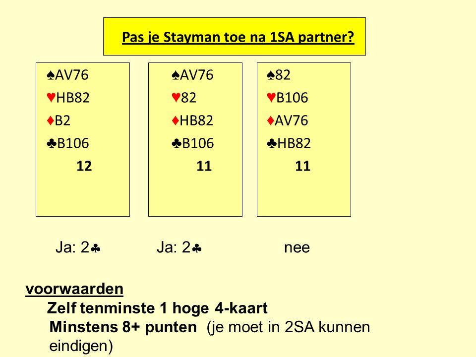 Pas je Stayman toe na 1SA partner